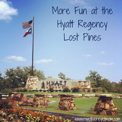 More Fun At The Hyatt Regency Lost Pines R We There Yet Mom
