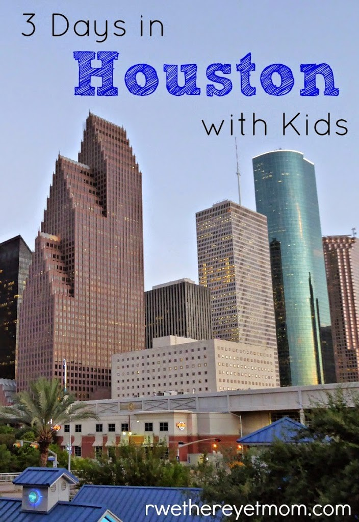 3 Day Itinerary In Houston With Kids R We There Yet Mom