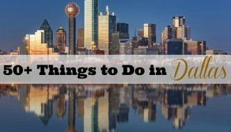 50+ Things to do in Dallas, Texas