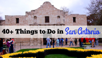 40+ Things to Do in San Antonio, Texas
