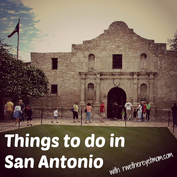 Things To Do In San Antonio Texas R We There Yet Mom