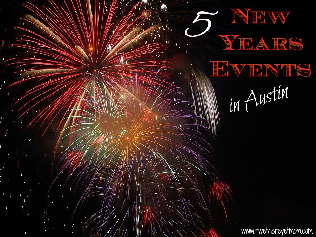 5 Fun Things To Do On New Years Eve In Austin Tx 2013