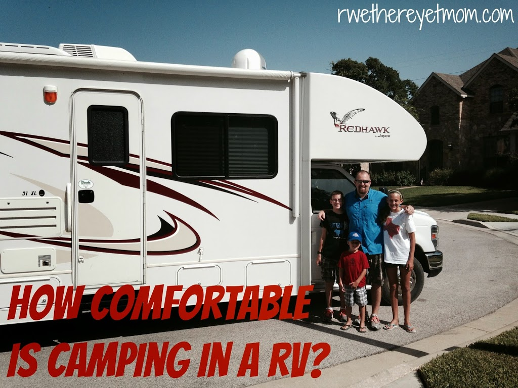 How Comfortable is Camping in an RV? - R We There Yet Mom?