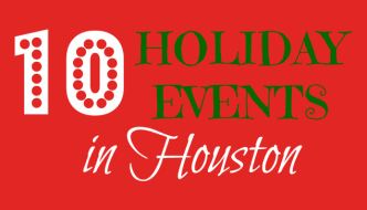 Top 10 Holiday Events in Houston: 2016