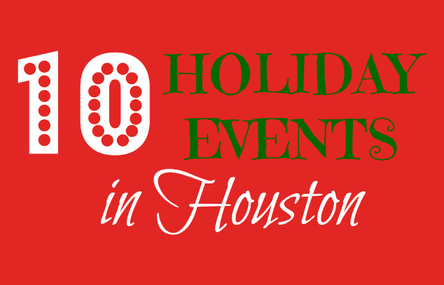 holiday events houston - Houston Christmas Events