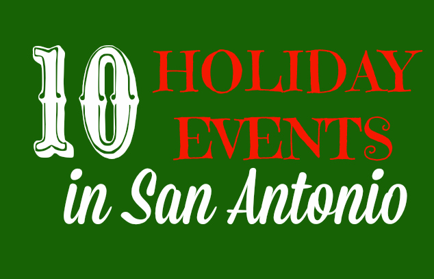 Top 10 Holiday Amp Christmas Events In San Antonio Tx 2014
