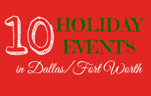 Holiday Events in DFW