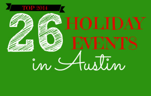 Top 26 Austin Holiday events