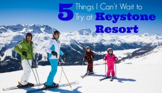 5 Things I Can't Wait to Try at Keystone Resort