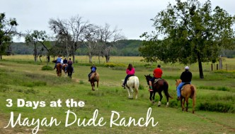 3 Days at Mayan Dude Ranch
