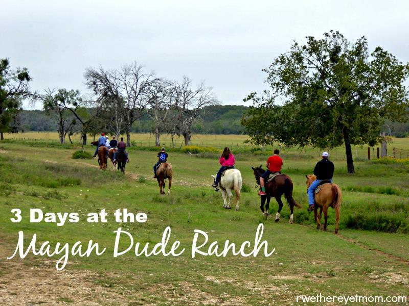 3 Days at Mayan Dude Ranch