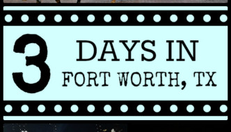 3 Days in Fort Worth, TX {with kids!}