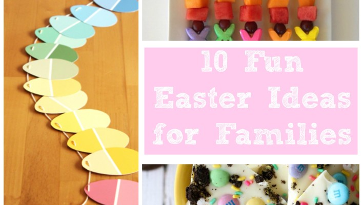10 FUN Easter Ideas for Families