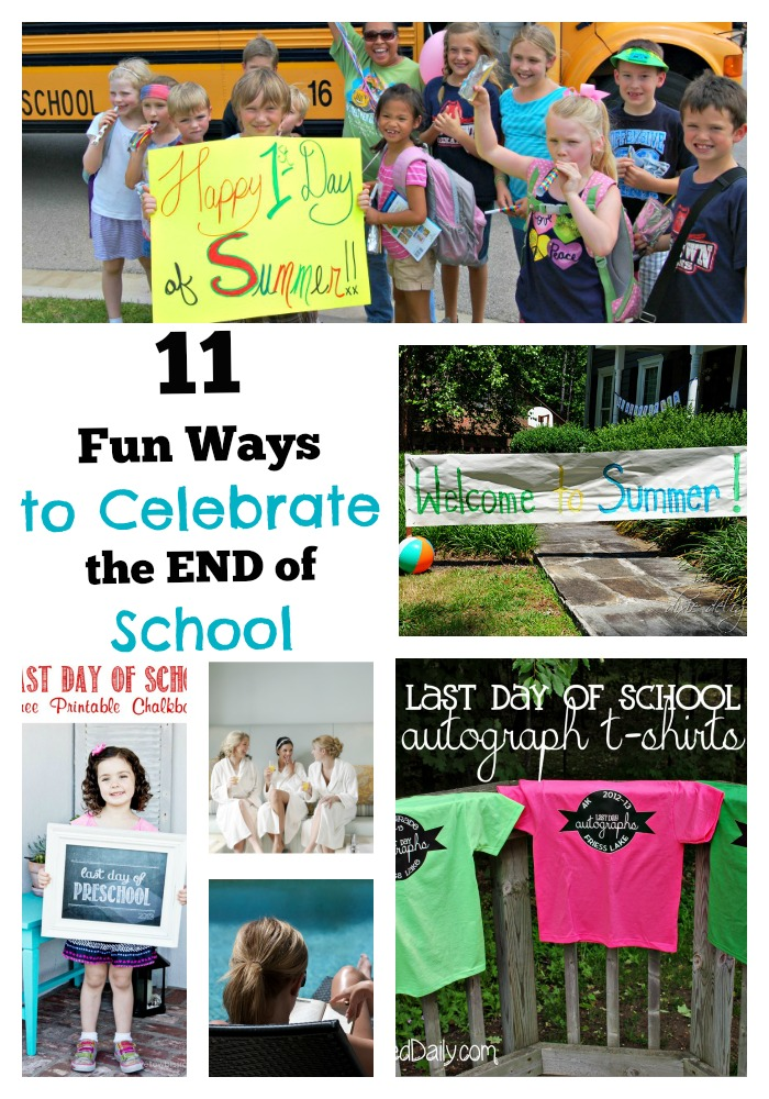 11 Fun Ways to Celebrate the End of School