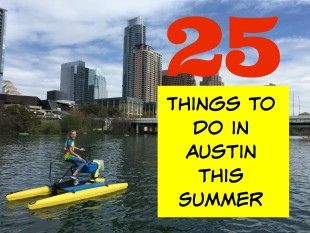 25 Things to Do in Austin this Summer