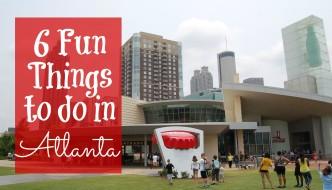 6 Fun Things to Do in Atlanta, GA