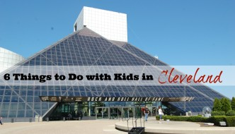 6 Things to do in Cleveland, Ohio with Kids