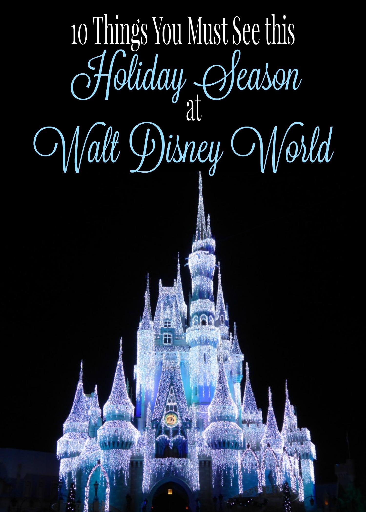 10 Things You Must See This Holiday Season At Walt Disney