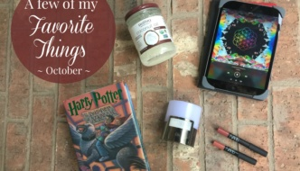 A Few of My Favorite Things…. {October 2016}