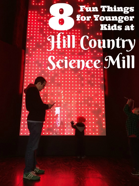 8 Fun Things for Younger Kids at Hill Country Science Mill