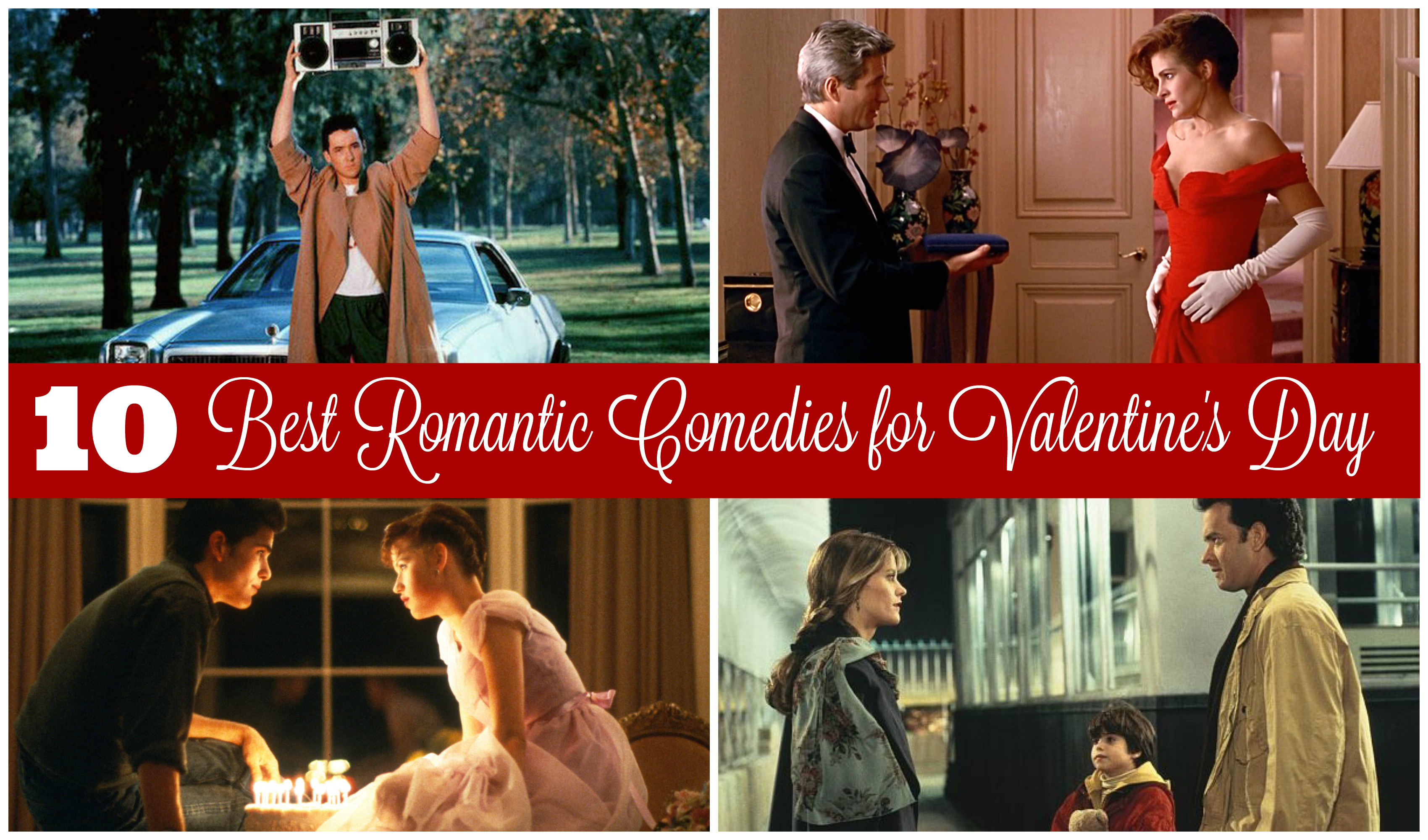 Top 10 Best Romantic Comedies For Valentines Day R We There Yet Mom