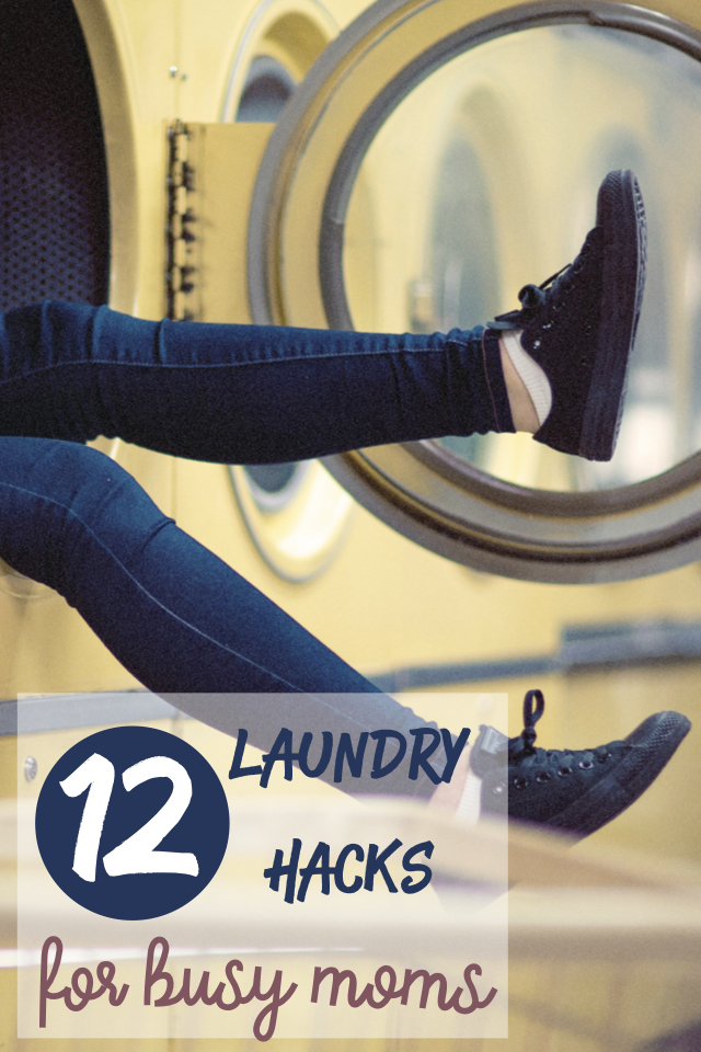 12 Laundry Hacks for Busy Moms