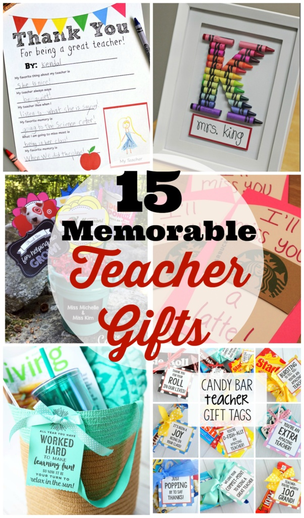 15 Memorable Teacher Gifts for the End of the School Year that are easy & fun!