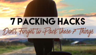 7 Packing Hacks: Don't Forget to Pack These 7 Things