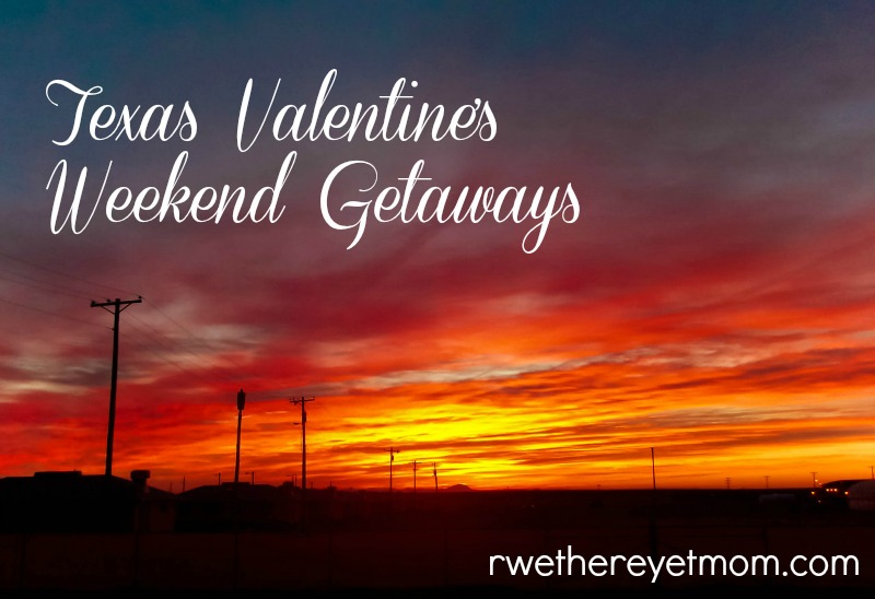 Texas Valentine's Weekend Getaways