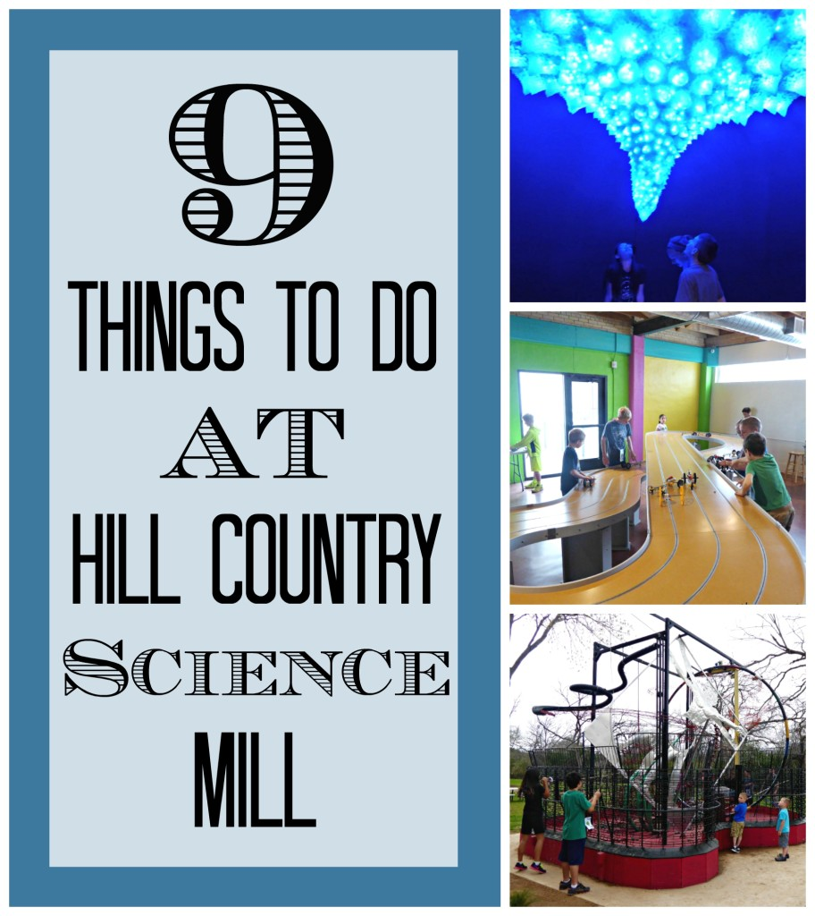 9ThingsToDoAtHillCountryScienceMill