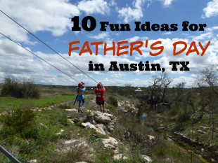 10 Father's Day Ideas in Austin, TX