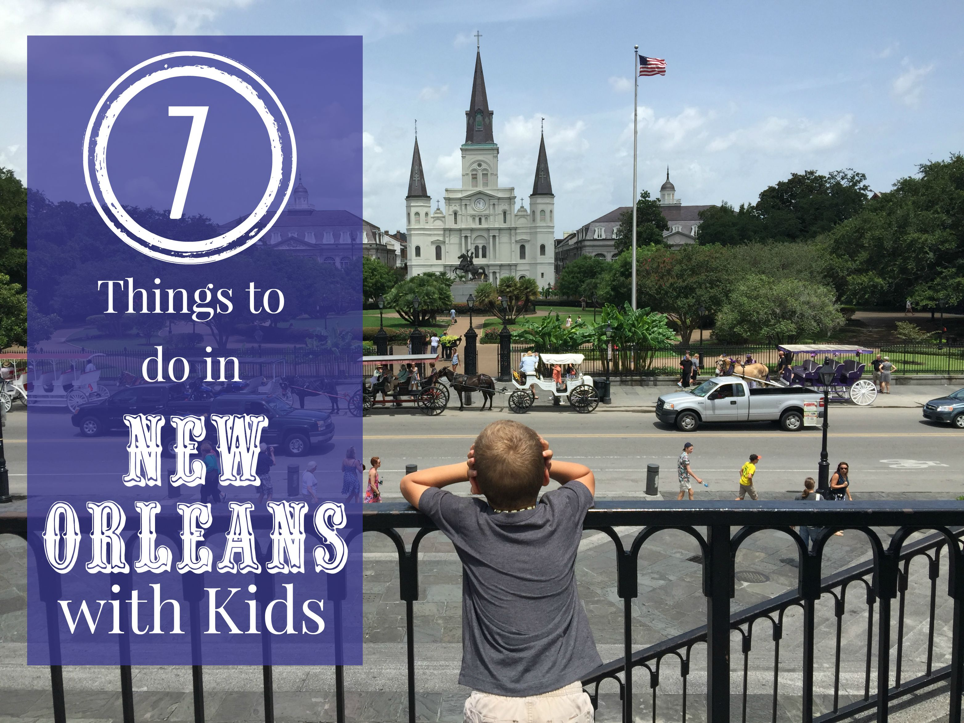 7 Things to do in New Orleans with kids