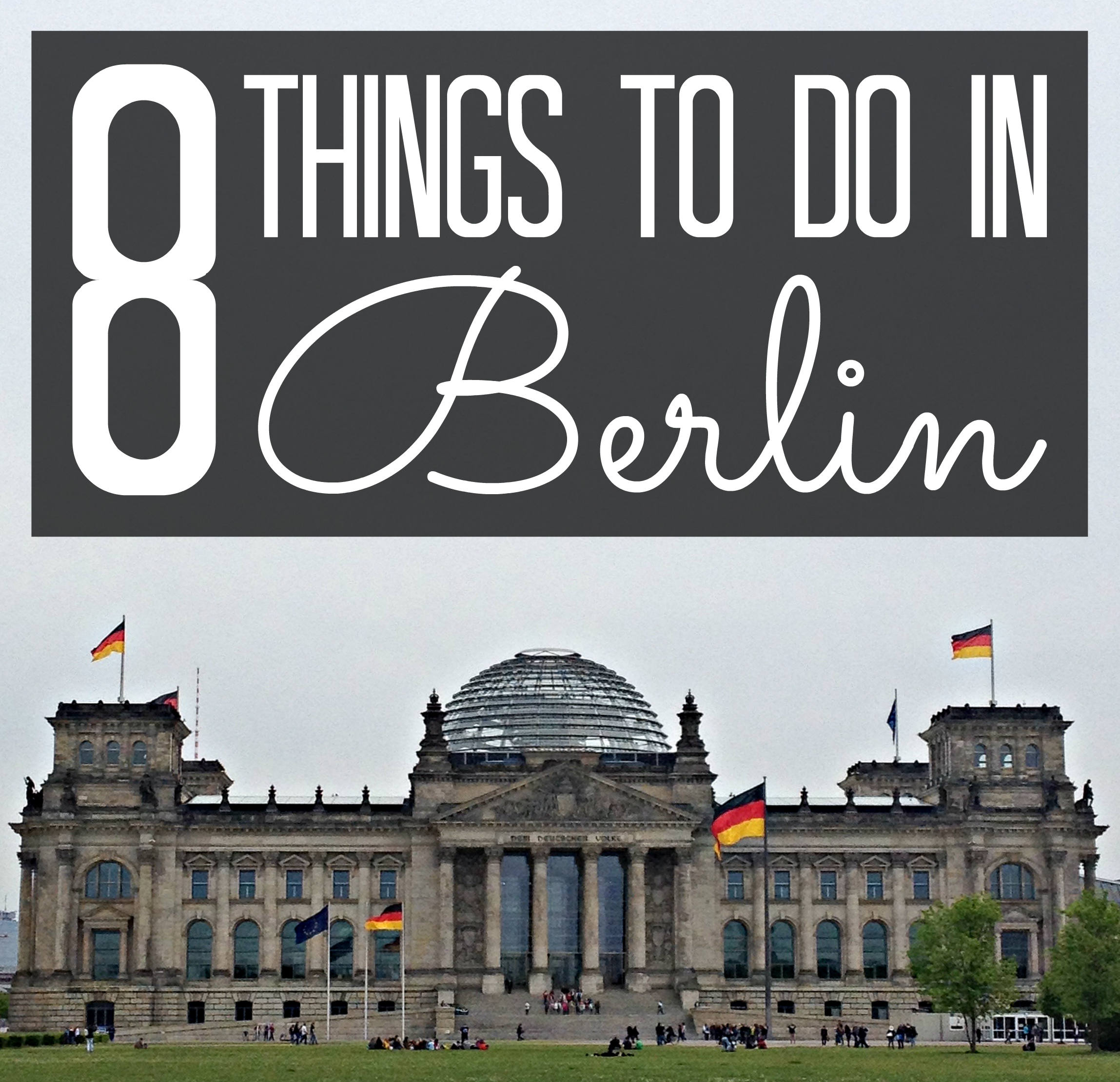 8 things to do in berlin germany traveling to berlin. Black Bedroom Furniture Sets. Home Design Ideas