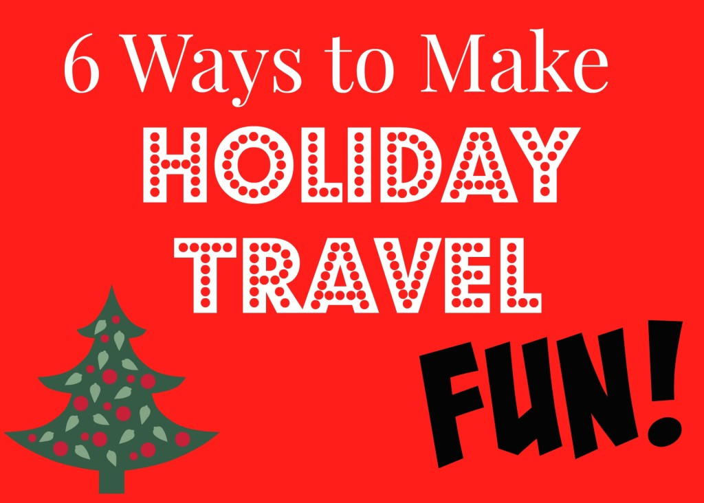 Make Holiday Travel Fun