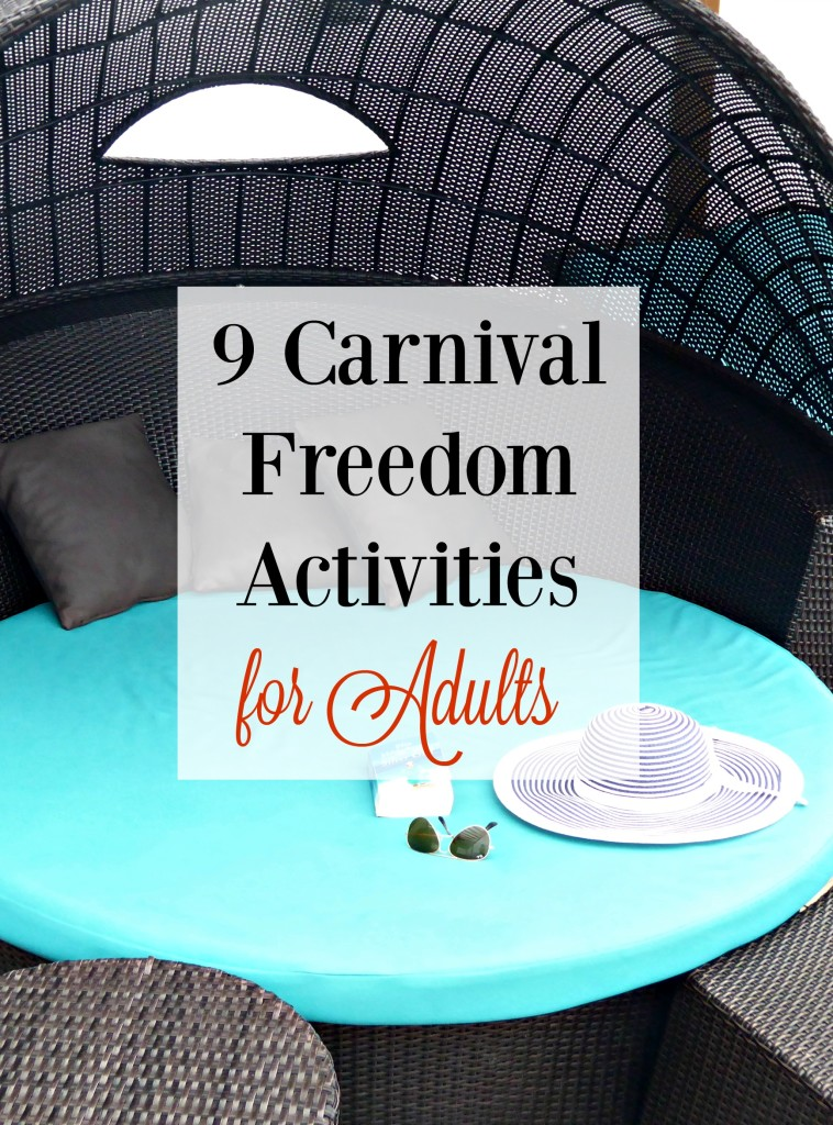 9 Things to do Carnival Freedom as Adults