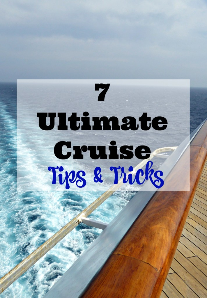 7 Ultimate Cruise Tips & Tricks