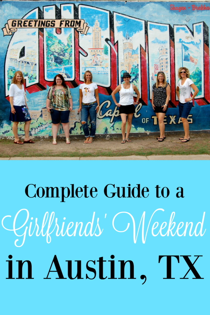 Girlfriends' Weekend in Austin