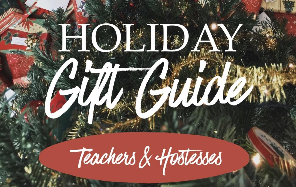 Holiday Gift Guide for Teachers & Hostesses