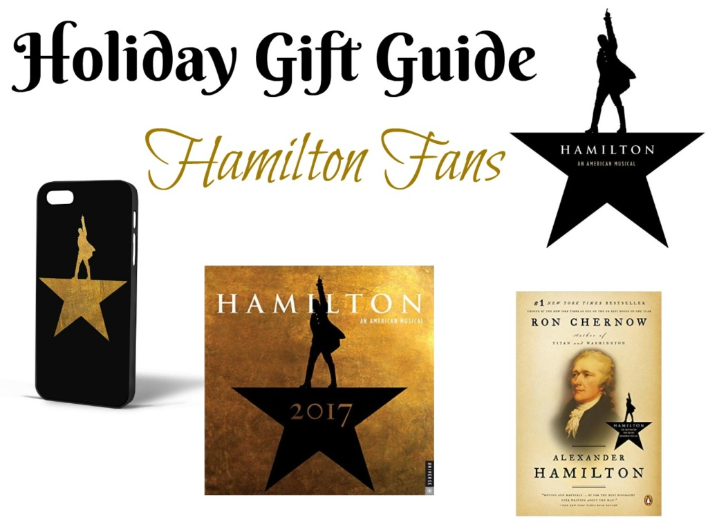 Holiday Gift Guide for Hamilton Fans