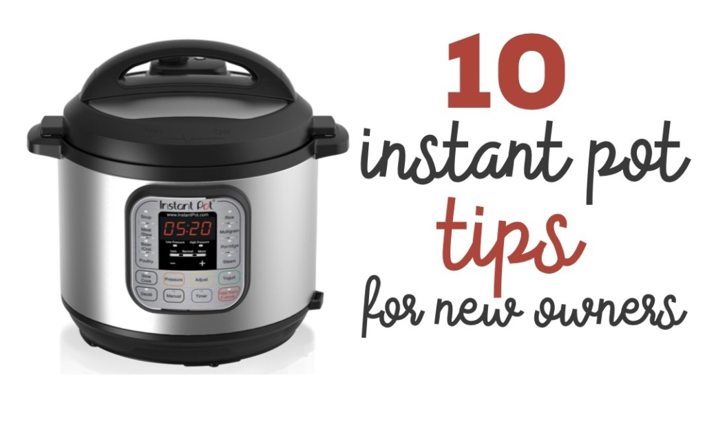 10 Instant Pot Tips for New Owners