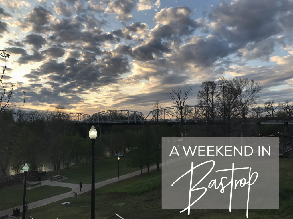 A Weekend in Bastrop