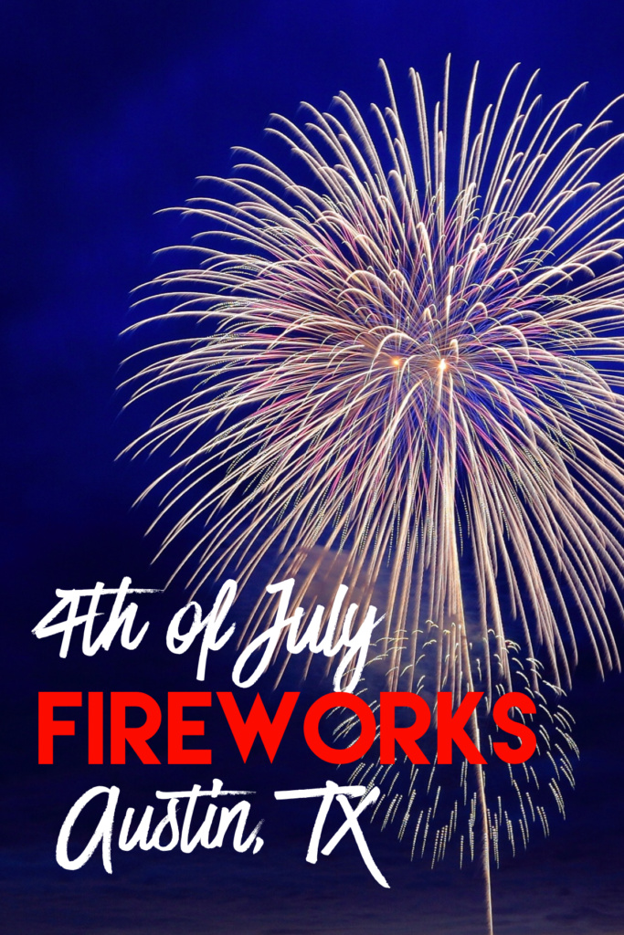 4th of July Fireworks in Austin, TX & Surrounding Areas