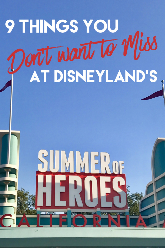 9 Things You Don't Want to Miss at Disneyland's Summer of Heroes