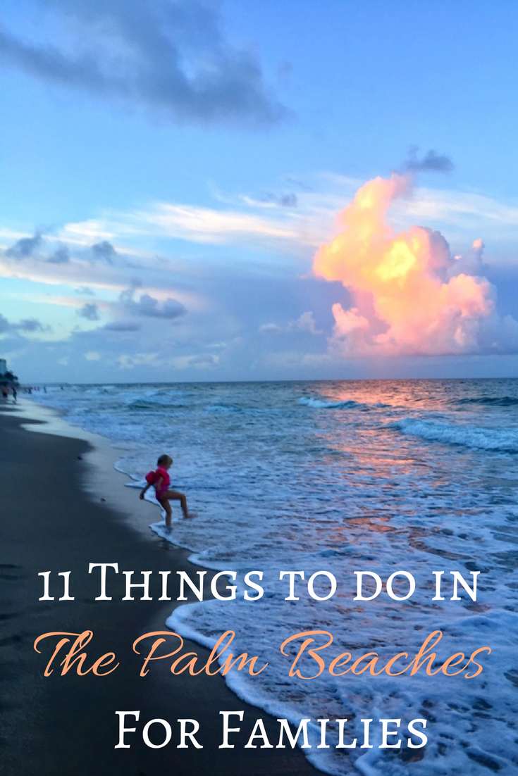 11 Things to do in The Palm Beaches for Families